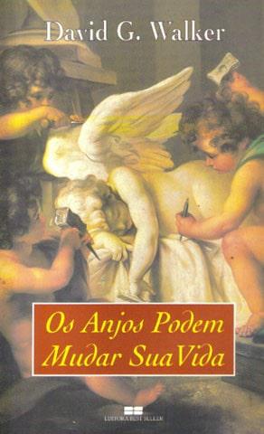 Os Anjos Podem Mudar sua Vida